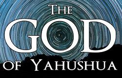 The God of Yahushua