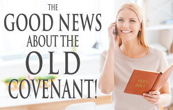 The Good News About the Old Covenant