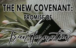the-new-covenant-promise-of-transformation