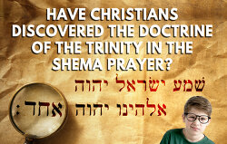 Have Christians Discovered the Doctrine of the Trinity in the Shema Prayer?