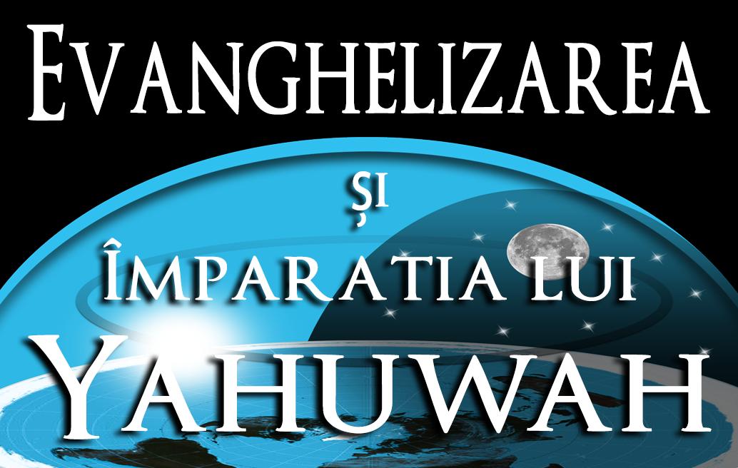 Evanghelizarea și Împărăția lui Yahuwah