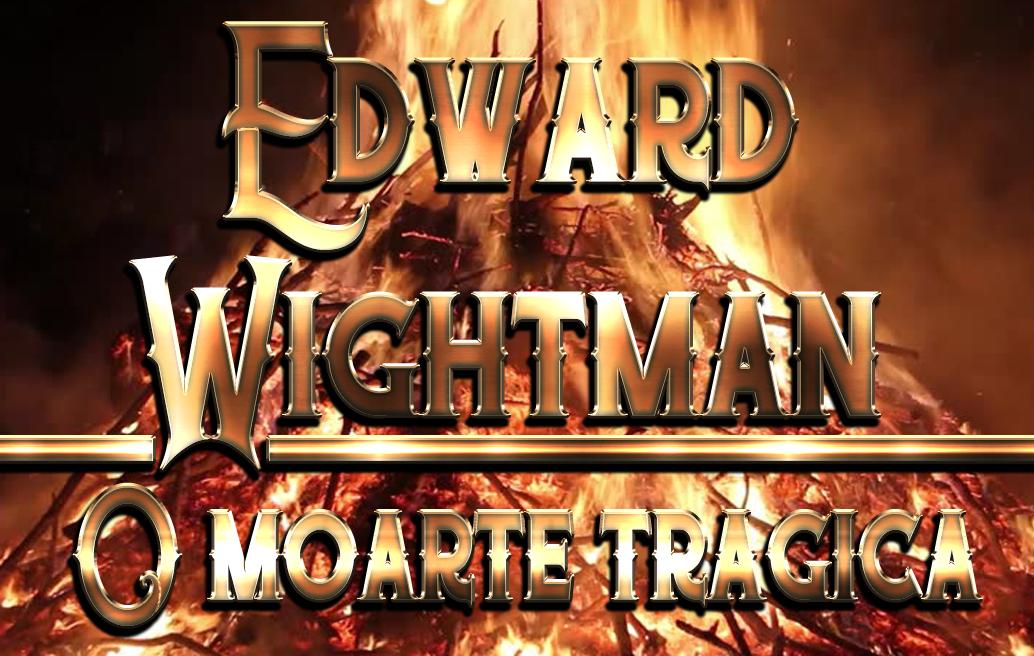 Edward Wightman: O moarte tragică