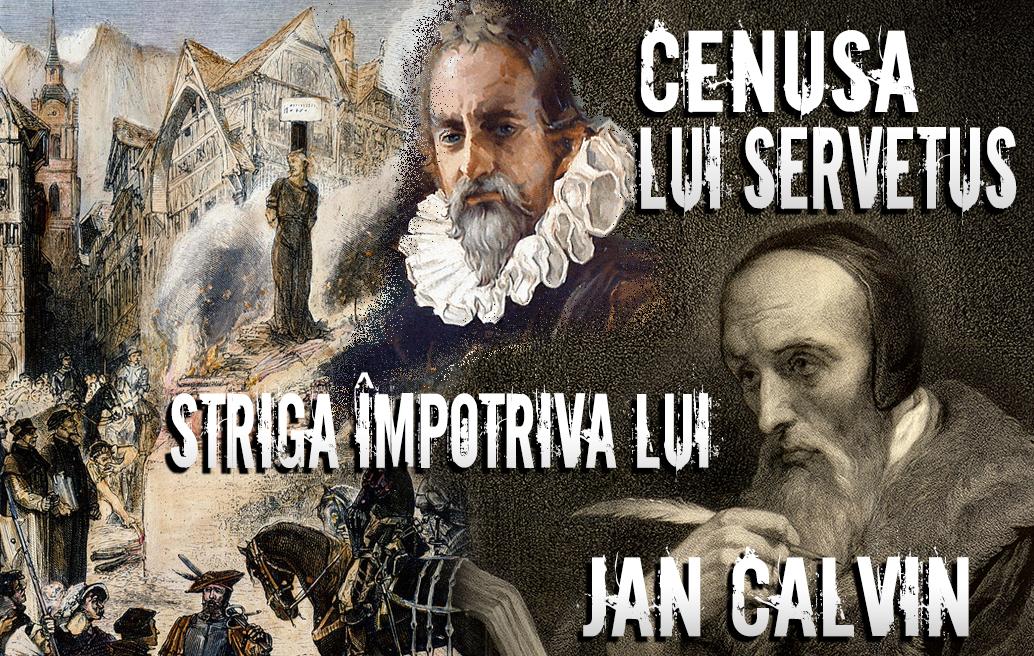 Cenușa lui Servetus Strigă Împotriva lui Jan Calvin