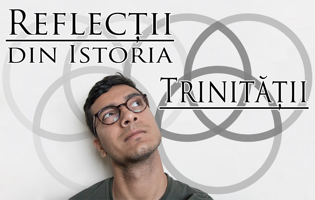 Reflecții din Istoria Trinității