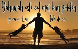 Yahuwah este cel mai bun prieten pe care-L ai. Iată de ce…