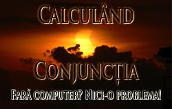 Calculând Conjuncția: Fară computer? Nici-o problema!