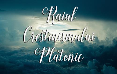 Raiul Creștinismului Platonic