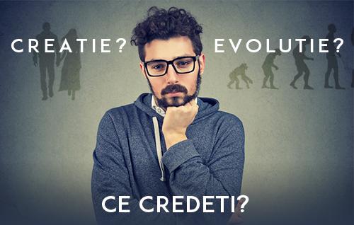 Creație? Sau Evoluție? Ce credeți?