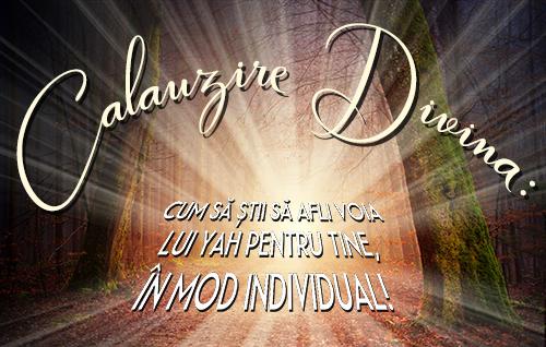 Călăuzire Divină: Cum să știi să afli voia lui Yah pentru tine, în mod individual!