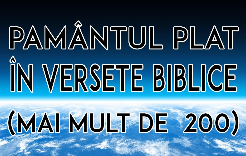 Pământul Plat în Versete Biblice (Mai mult de 200)