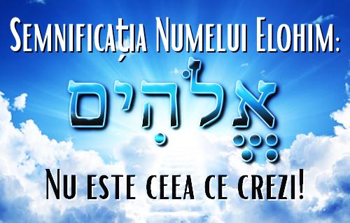 Semnificația Numelui Elohim:Nu este ceea ce crezi!