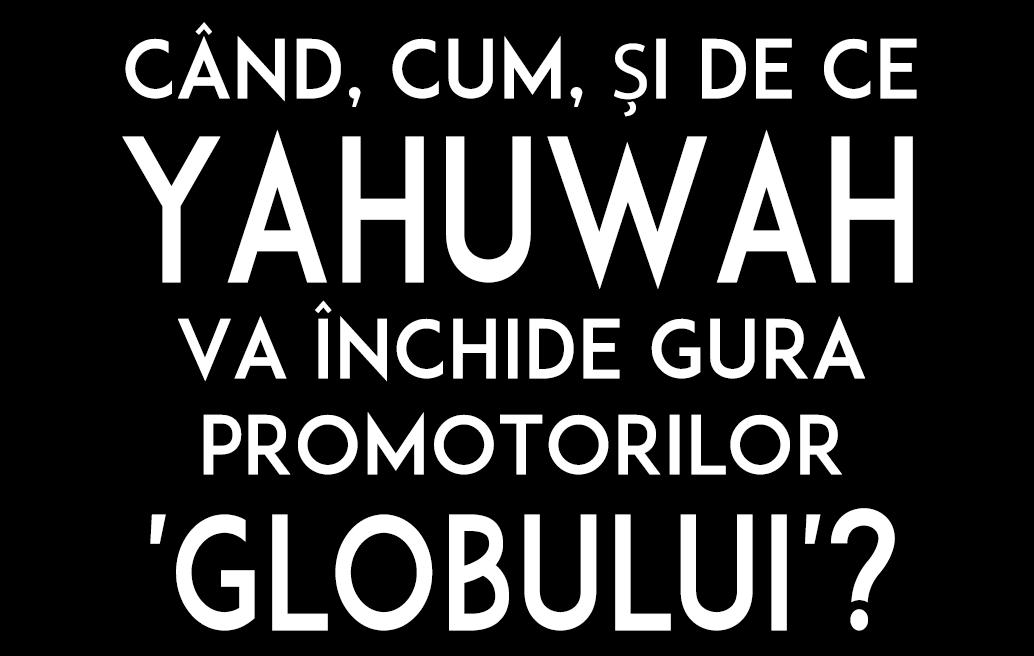 CÂND, CUM, ȘI DE CE Yahuwah va închide gura promotorilor