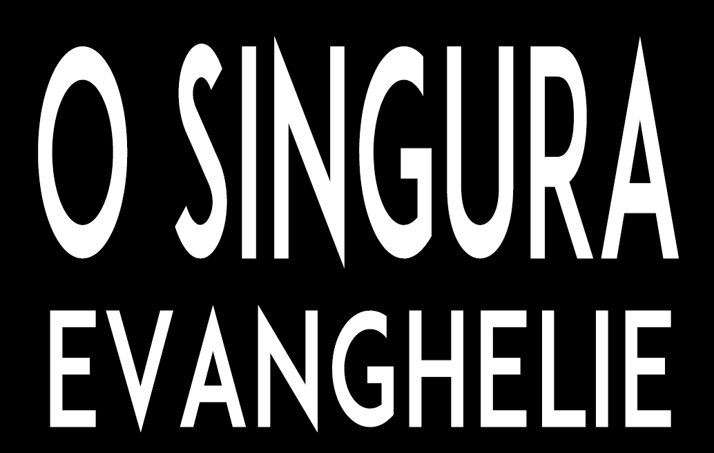 O Singură Evanghelie