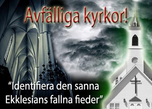 Avfälliga kyrkor! Identifiera den sanna Ekklesians fallna fiender