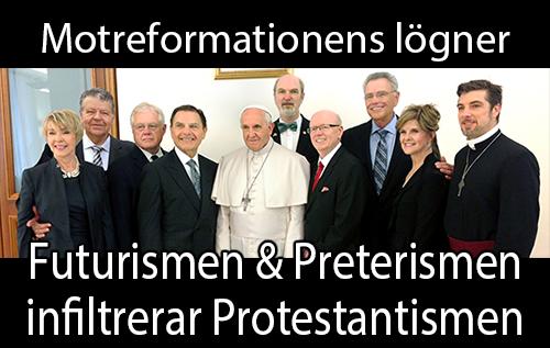 Motreformationens lögner: Futurismen & Preterismen infiltrerar Protestantismen
