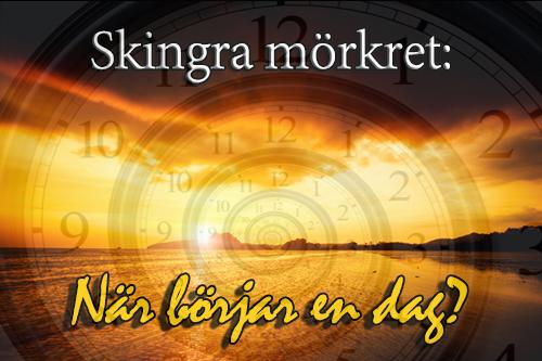Skingra mörkret: När börjar en dag?