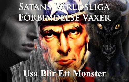 Satans världsliga förbindelse växer | USA blir ett monster
