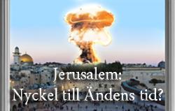 Jerusalem: Nyckel till Ändens tid?