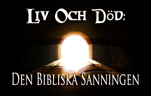 Den bibliska sanningen om livet och döden