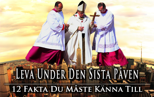 Leva under den sista påven: 12 fakta du måste känna till