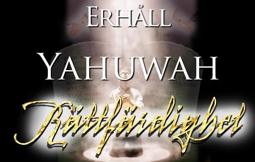 Erhåll Yahuwahs rättfärdighet