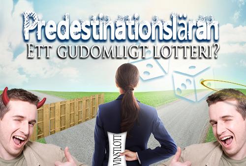 Predestinationsläran: Ett gudomligt lotteri?
