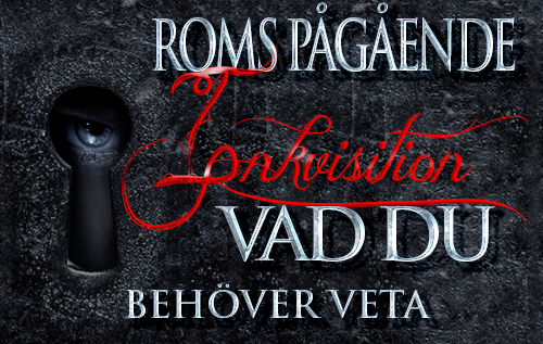 Roms pågående inkvisition: Vad du behöver veta