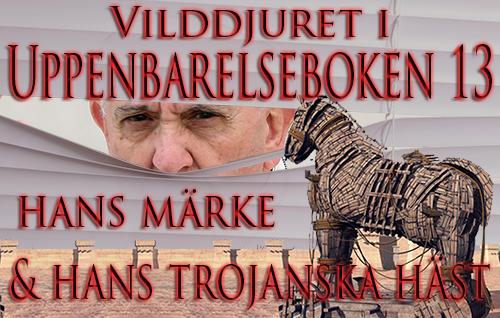 Vilddjuret i Uppenbarelseboken 13, hans märke & hans trojanska häst