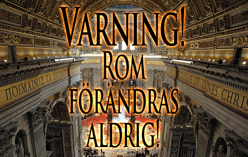 Varning! Rom förändras aldrig!