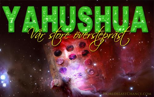 Yahushua: Vår store överstepräst