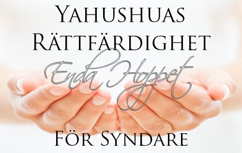 Yahushuas rättfärdighet: Enda hoppet för syndare
