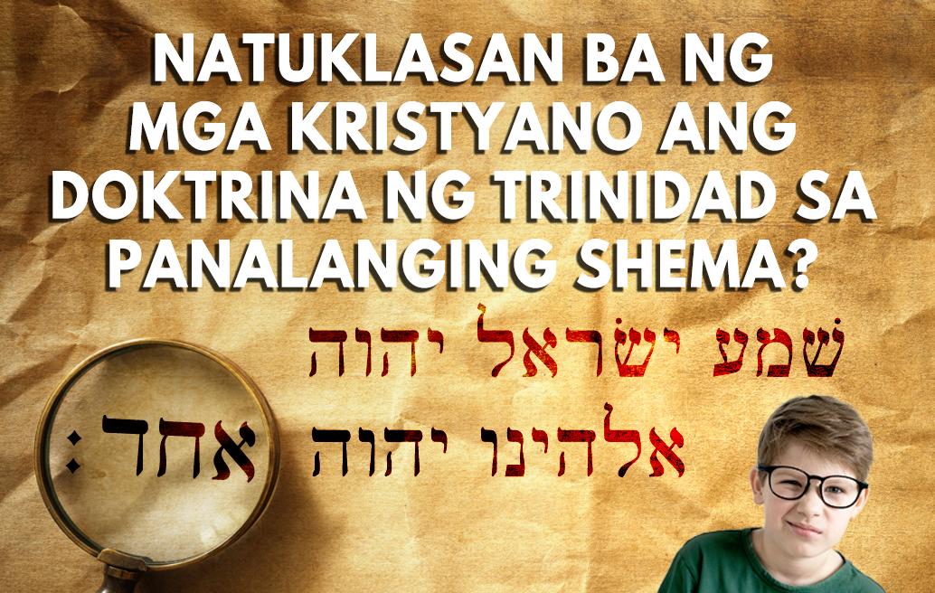 Natuklasan Ba Ng Mga Kristyano Ang Doktrina Ng Trinidad Sa Panalanging Shema?