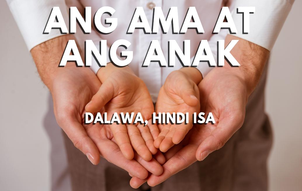 Ang Ama at ang Anak (Dalawa, Hindi Isa)