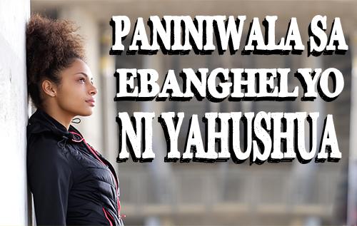 Paniniwala sa Ebanghelyo ni Yahushua