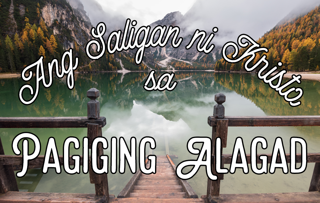 Ang Saligan ni Kristo sa Pagiging Alagad