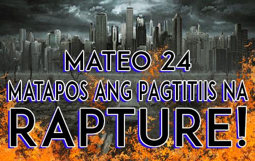 Mateo 24: Matapos ang Pagtitiis na Rapture!