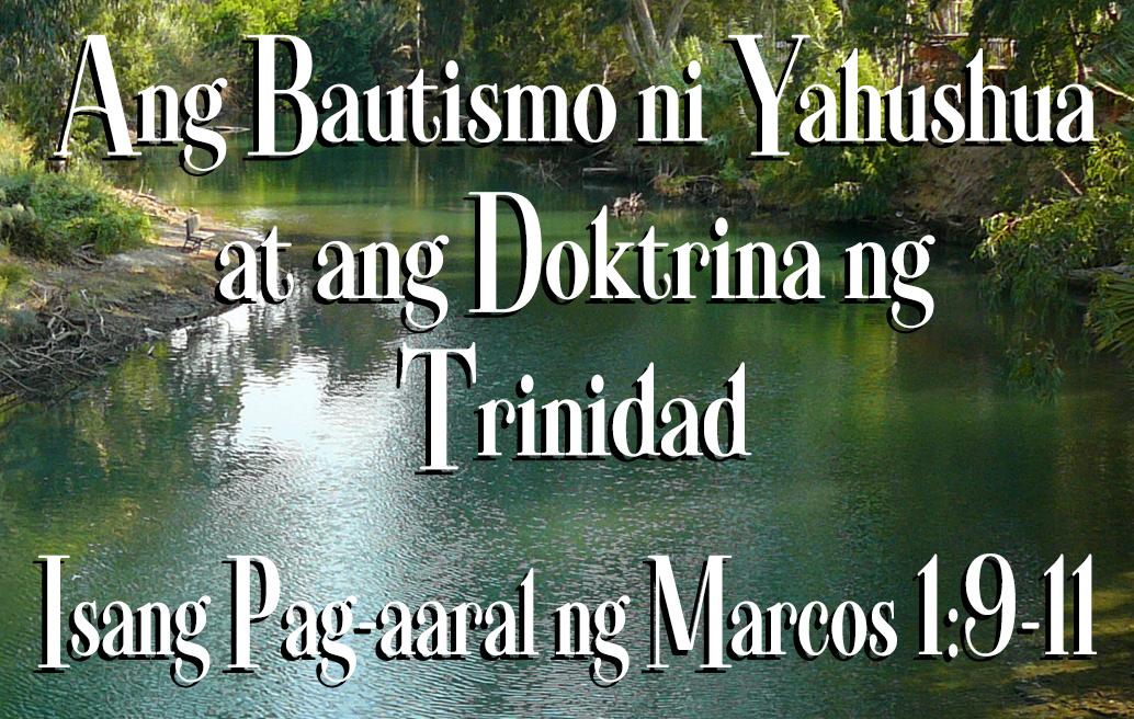 Ang Bautismo ni Yahushua at ang Doktrina ng Trinidad: Isang Pag-aaral ng Marcos 1:9-11