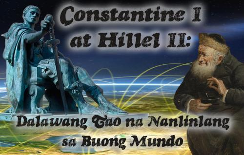 Constantine I at Hillel II: Dalawang Tao na Nanlinlang sa Buong Mundo