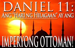 Daniel 11: Ang Hari ng Hilagaan ay ang Imperyong Ottoman!