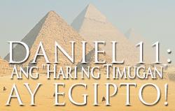 Daniel 11: Ang Hari ng Timugan ay ang Egipto!