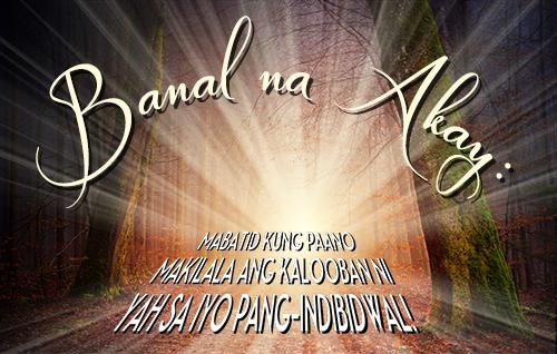 Banal na Akay: Mabatid kung paano makilala ang kalooban ni Yah sa iyo pang-indibidwal!