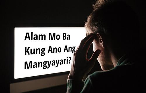 Alam mo ba kung ano ang mangyayari?