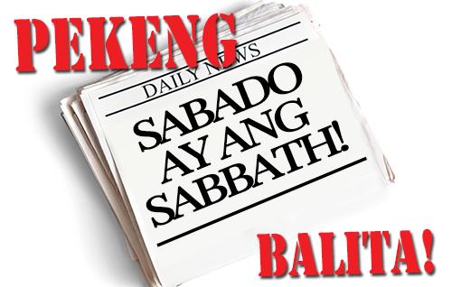 PEKENG BALITA! Sabado ay ang Sabbath