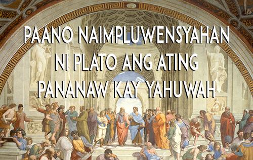 Paano Naimpluwensyahan ni Plato ang Ating Pananaw kay Yahuwah