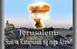 Jerusalem: Susi sa Katapusan ng mga Araw?
