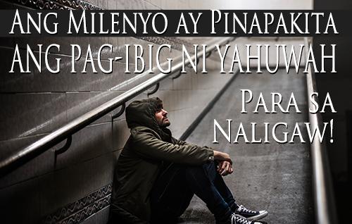 Ang Milenyo ay Pinapakita ang Pag-Ibig ni Yahuwah Para sa Naligaw!