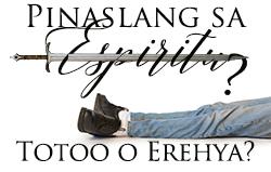 Pinaslang sa Espiritu: Totoo o Erehya?
