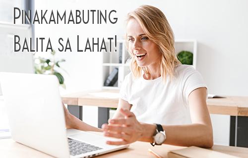 Ang Pinakamabuting Balita sa Lahat!
