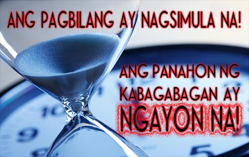 Ang Pagbilang ay Nagsimula na! Ang Panahon ng Kabagabagan ay Ngayon na!