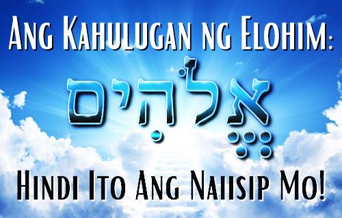 Ang Kahulugan ng Elohim: Hindi ito ang naiisip mo!